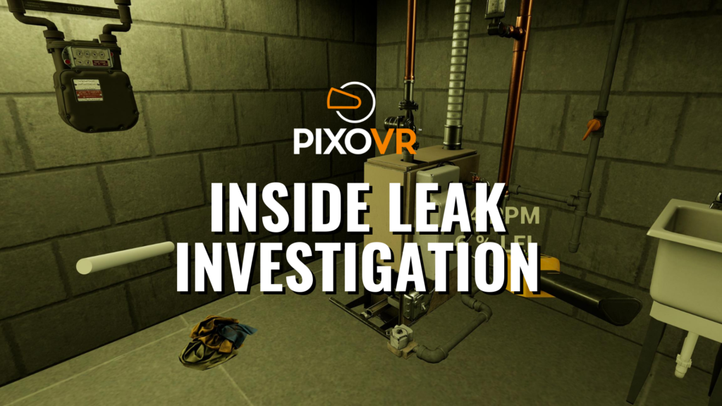 Conduct an investigation of a suspected gas leak in fully immersive VR.